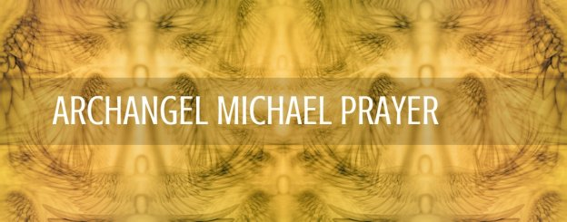Archangel Michael Prayer - Guidance and Protection