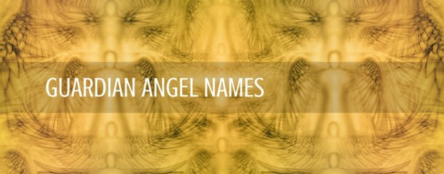 Guardian Angel Names and How to Learn Them!