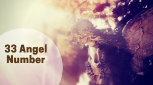 Seen 33 Angel Number? You're In the Right Place to Find Out What It Means